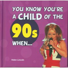 You Know You're a Child of the 90s When - Book