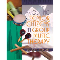 Involving Senior Citizens in Group Music Therapy - Book