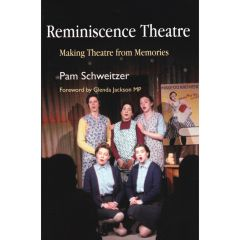 Reminiscence Theatre, Making Theatre from Memories - Book